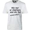T-shirt min mor er staerkere end din far hvid