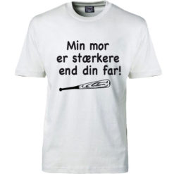 T-shirt min mor er staerkere end din far hvid