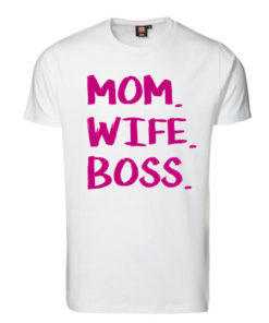 T-shirt mom wife boss pink skrift hvid