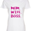dame t-shirt mom wife boss hvid pink