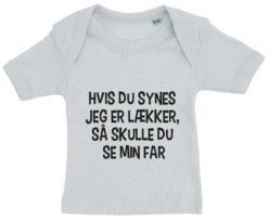 baby t-shirt hvis du synes jeg er laekker far blaa