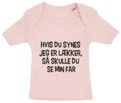 baby t-shirt hvis du synes jeg er laekker far lyseroed
