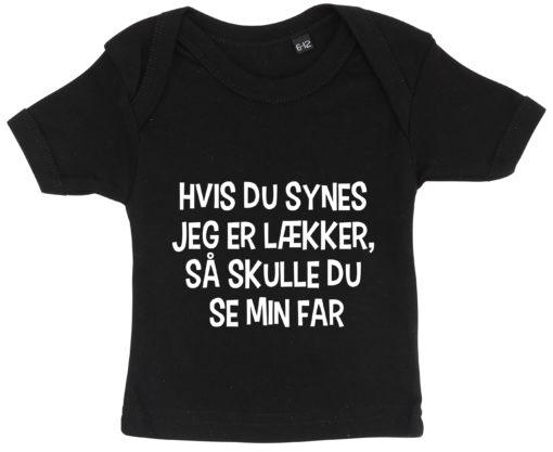 baby t-shirt hvis du synes jeg er laekker far sort