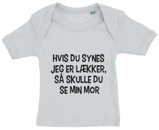 baby t-shirt hvis du synes jeg er laekker mor blaa
