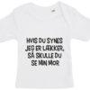 baby t-shirt hvis du synes jeg er laekker mor hvid