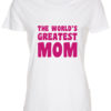 dame t-shirt mors dag the worlds greatest mom hvid pink tryk