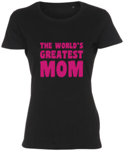 dame t-shirt mors dag the worlds greatest mom sort pink tryk