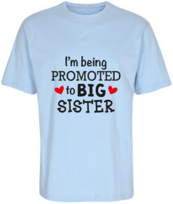 boerne t-shirt i'm being promoted to big sister blaa